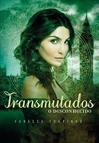 O Desconhecido (Transmutados Livro 1) por [Tourinho, Vanessa]