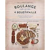 Boulange et boustifaille: 75 recettes pour faire la fête autour du pain
