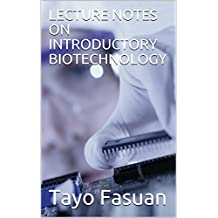 LECTURE NOTES: INTRODUCTORY BIOTECHNOLOGY