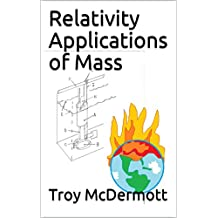 Relativity Applications of Mass