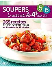 Soupers à moins de 4$/portion: 265 recettes délicieusement écono en 5 ingrédients, 15 minutes
