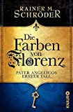 Die Farben von Florenz: Pater Angelicos erster Fall (Pater Angelico ermittelt)