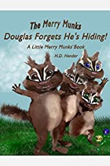 The Merry Munks: Douglas Forgets He's Hiding!: A Little Merry Munks Book Hardcover