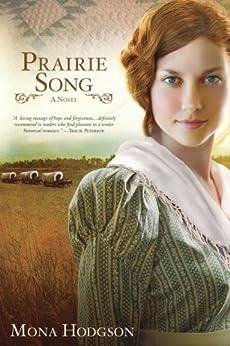 Prairie Song: A Novel, Hearts Seeking Home Book 1