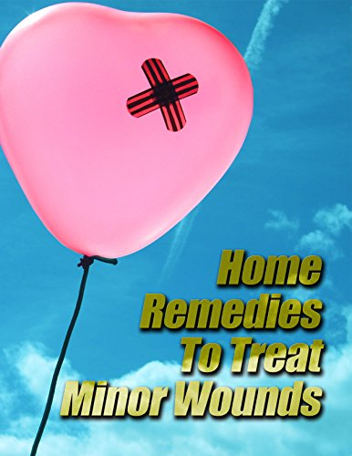 Home Remedies to Treat Minor Wounds by [Morgan, Patricia]