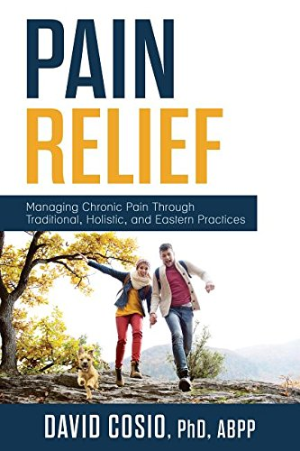 Pain Relief: Managing Chronic Pain Through Traditional, Holistic, and Eastern Practices