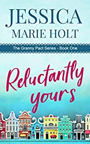 Reluctantly Yours (Granny Pact Book 1)