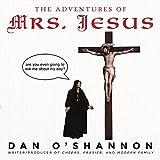 The Adventures of Mrs. Jesus