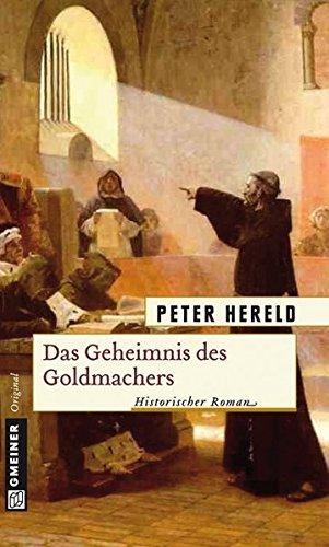 Das Geheimnis des Goldmachers: Historischer Roman (Historische Romane im GMEINER-Verlag)