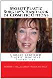 Syosset Plastic Surgery's Handbook of Cosmetic Options, Sharon T. McLaughlin-Weber  FACS, 145289146X