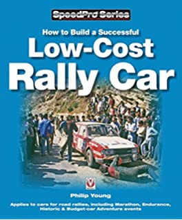 How to Build a Low-cost Rally Car: For Marathon, Endurance, Historic