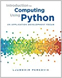 Introduction to Computing Using Python: An Application Development Focus