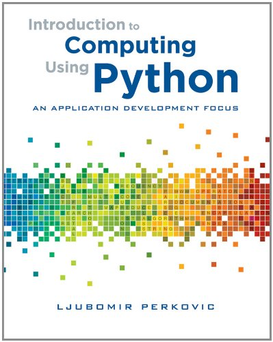Introduction to Computing Using Python: An Application Development Focus by Wiley