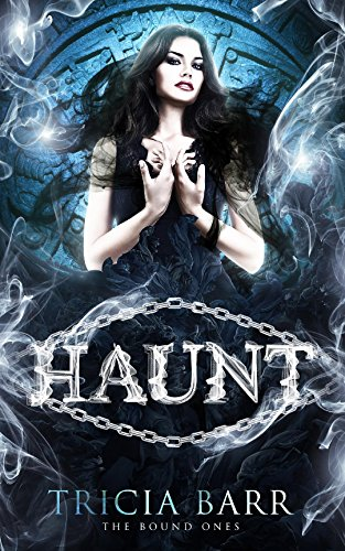 Haunt: A Grim Reaper Romance (The Bound Ones) by [Barr, Tricia]