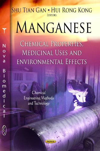 Manganese: Chemical Properties, Medicinal Uses and Environmental Effects (Chemical Engineering Methods and Technology)