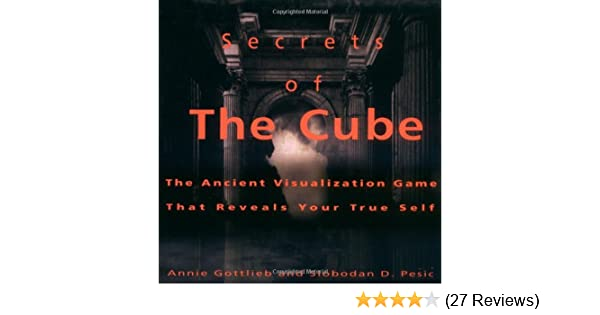 Secrets of the cube the ancient visualization game that reveals secrets of the cube the ancient visualization game that reveals your true self annie gottlieb slobodan d pesic 9780786882571 amazon books fandeluxe Image collections