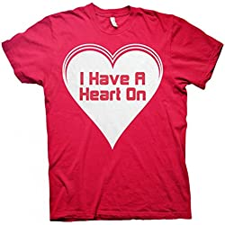 I Have A Heart On - Funny Valentines Day Gift T-shirt - Red