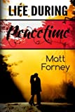 Life During Peacetime, Matt Forney, 1497457343