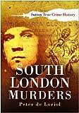 South London Murders (True Crime History)