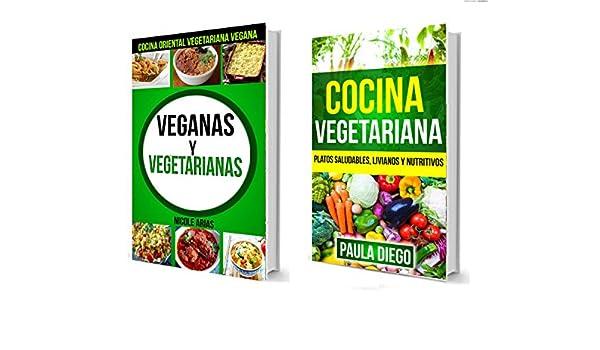 Amazon.com: Recetas Veganas: Veganas y Vegetarianas :Cocina Oriental Vegetariana Vegana: Platos saludables, livianos y nutritivos (Spanish Edition) eBook: ...