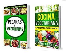 Recetas Veganas: Veganas y Vegetarianas :Cocina Oriental Vegetariana Vegana: Platos saludables, livianos