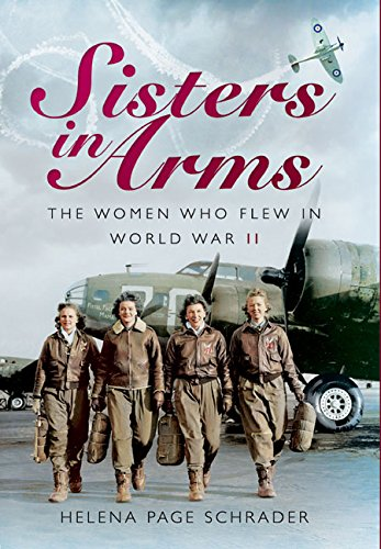 Download Sisters in Arms: The Women Who Flew in World War II pdf