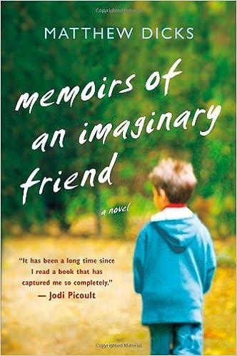 Memoirs of an Imaginary Friend: A Novel: Matthew Dicks