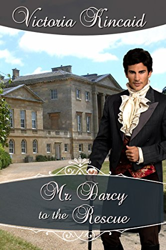 Mr darcy to the rescue a pride and prejudice variation kindle mr darcy to the rescue a pride and prejudice variation by kincaid fandeluxe Choice Image
