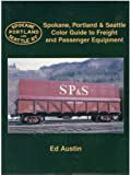 img - for Spokane Portland & Seattle Color Guide to Freight and Passenger Equipment book / textbook / text book