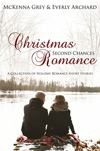 Christmas Romance Second Chances: (Short Story Collection)