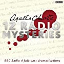 Agatha Christie: Twelve Radio Mysteries: Twelve BBC Radio 4 Dramatisations Radio/TV Program by Agatha Christie Narrated by Emilia Fox,  full cast, Julia McKenzie, Tom Hollander