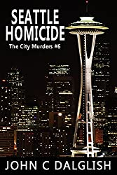 SEATTLE HOMICIDE(Clean Suspense) (The City Murders Book 6)