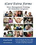 iCare Extra Forms: Extra forms for iCare Stress Management Training for Dementia Caregivers