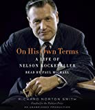 img - for On His Own Terms: A Life of Nelson Rockefeller book / textbook / text book