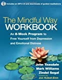 The Mindful Way Workbook, John D. Teasdale and Mark Williams, 1462508146