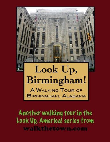 A Walking Tour of Birmingham, Alabama (Look Up, America!)