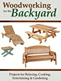 img - for Woodworking for the Backyard: Projects for Relaxing, Cooking, Entertaining & Gardening book / textbook / text book