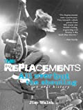 Front cover for the book The Replacements: All Over But the Shouting: An Oral History by Jim Walsh