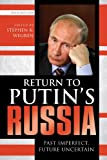 Return to Putin's Russia : Past Imperfect, Future Uncertain, , 1442213469