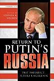 Return to Putin's Russia : Past Imperfect, Future Uncertain, , 1442213469