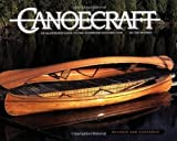 Canoecraft: An Illustrated Guide to Fine Woodstrip Construction of Moores, Ted 2nd (second) Revised Edition on 03 May 2001