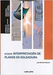 INTERPRETACION DE PLANOS DE SOLDADURA: Luis Monzón Sesma ...