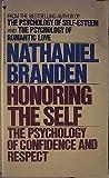 Honoring the Self, Nathaniel Branden, 0553251198