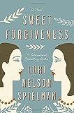 """Sweet Forgiveness - A Novel"" av Lori Nelson Spielman"