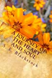 A Journey of the Heart and Soul, S. E. Blackstock, 1449938183