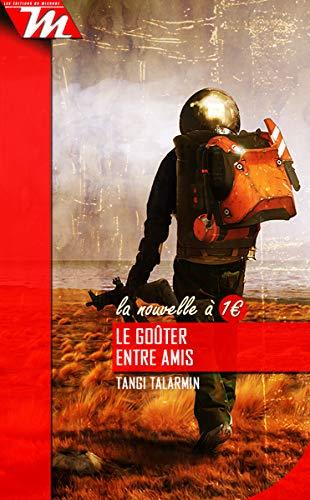 Le goûter entre amis: Nouvelle (French Edition)