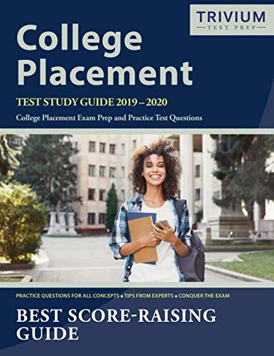 (College Placement Test Study Guide 2019-2020: College Placement Exam Prep and Practice Test Questions)