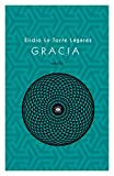 Gracia (Spanish Edition)