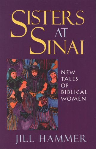 Sisters at Sinai: New Tales of Biblical Women