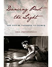 Dancing Past the Light: The Life of Tanaquil Le Clercq
